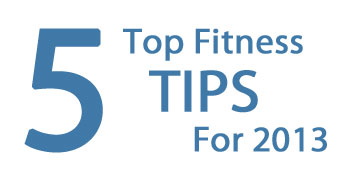 Burke Cleland's Top 5 Fitness Tips For 2013