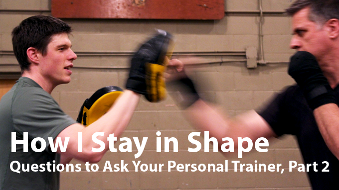 How I Stay in Shape - Ottawa Personal Trainer Burke Cleland