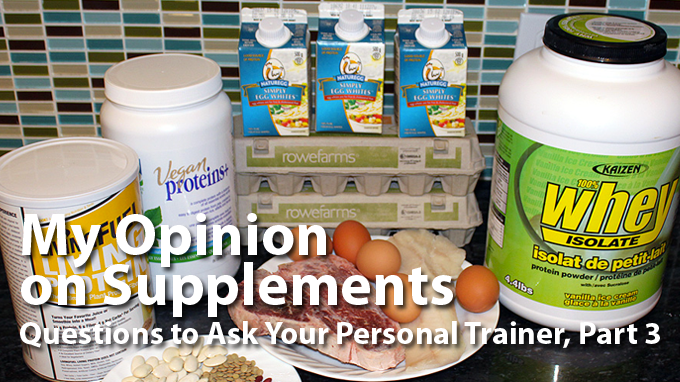 My Opinion on Supplements - Ottawa Personal Trainer Burke Cleland