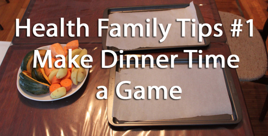 Make Dinner Time A Game - Burke Cleland Ottawa Nutrition Coach